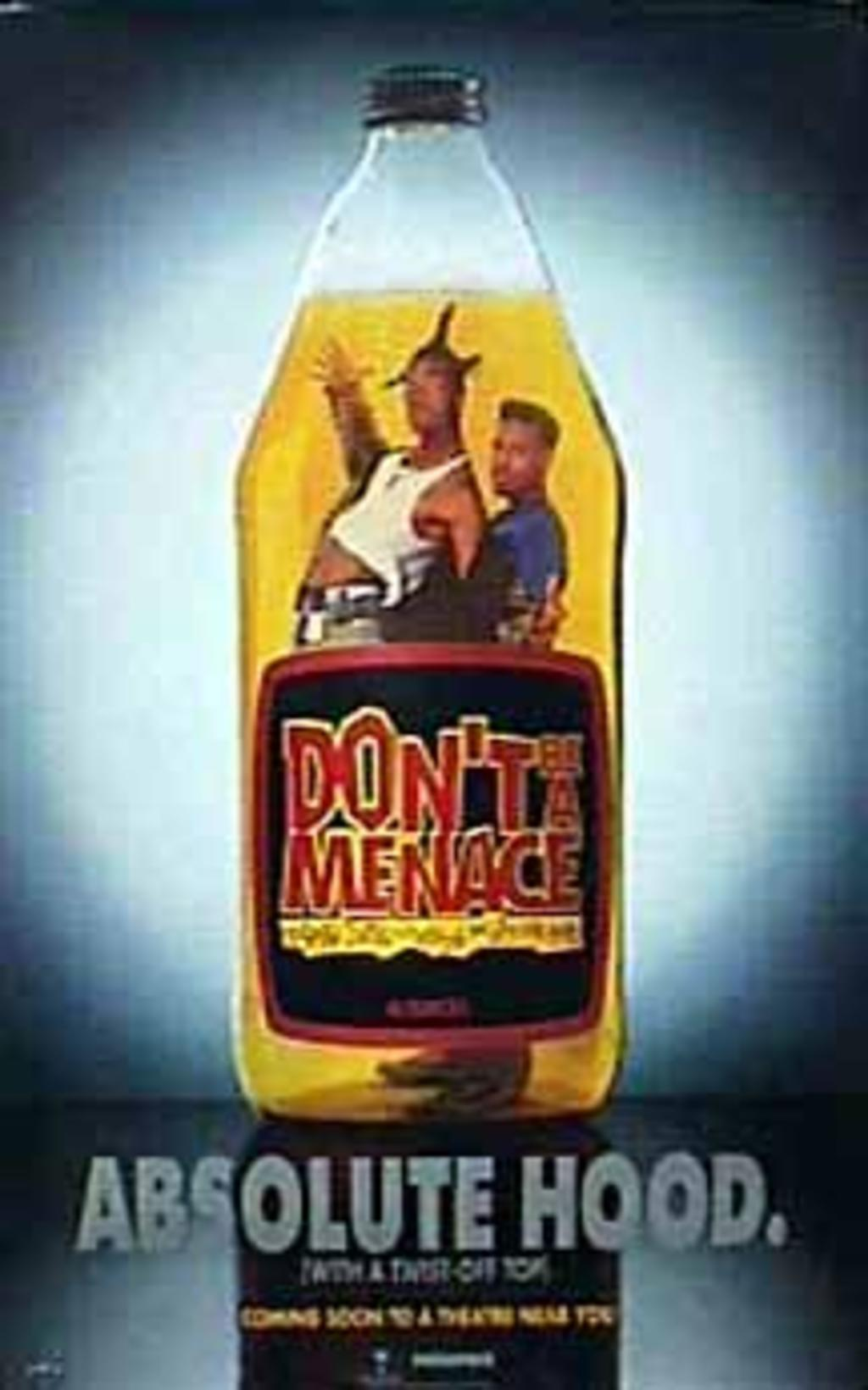dont be a menace to society while drinking your juice in the hood