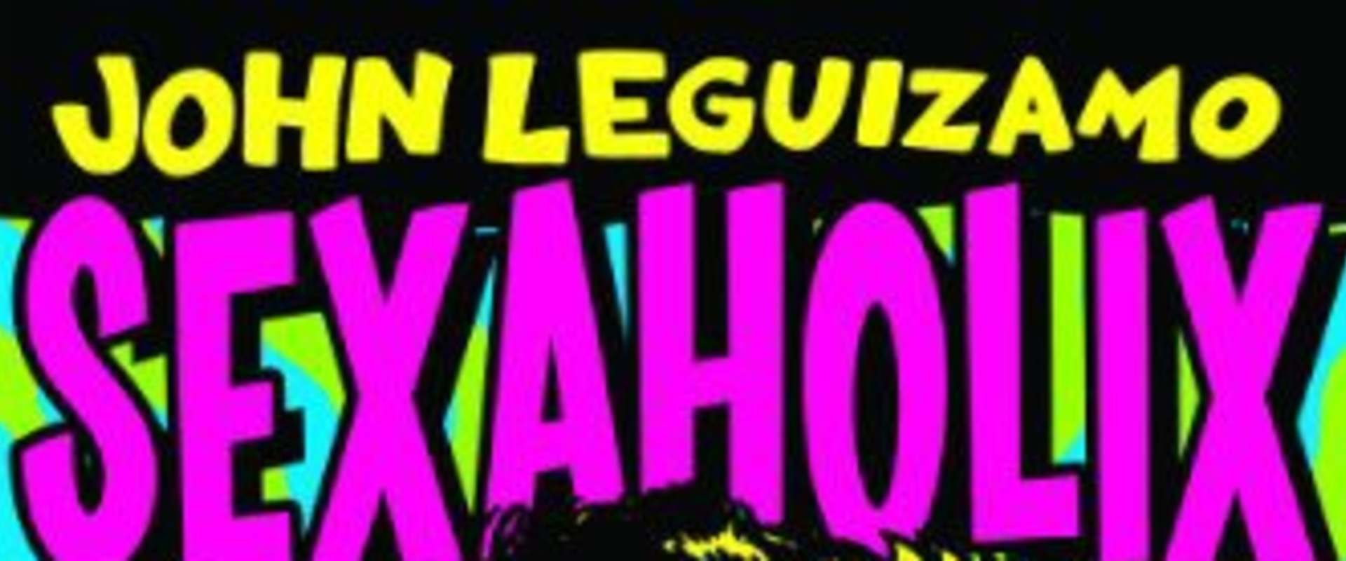 John Leguizamo: Sexaholix... A Love Story background 1