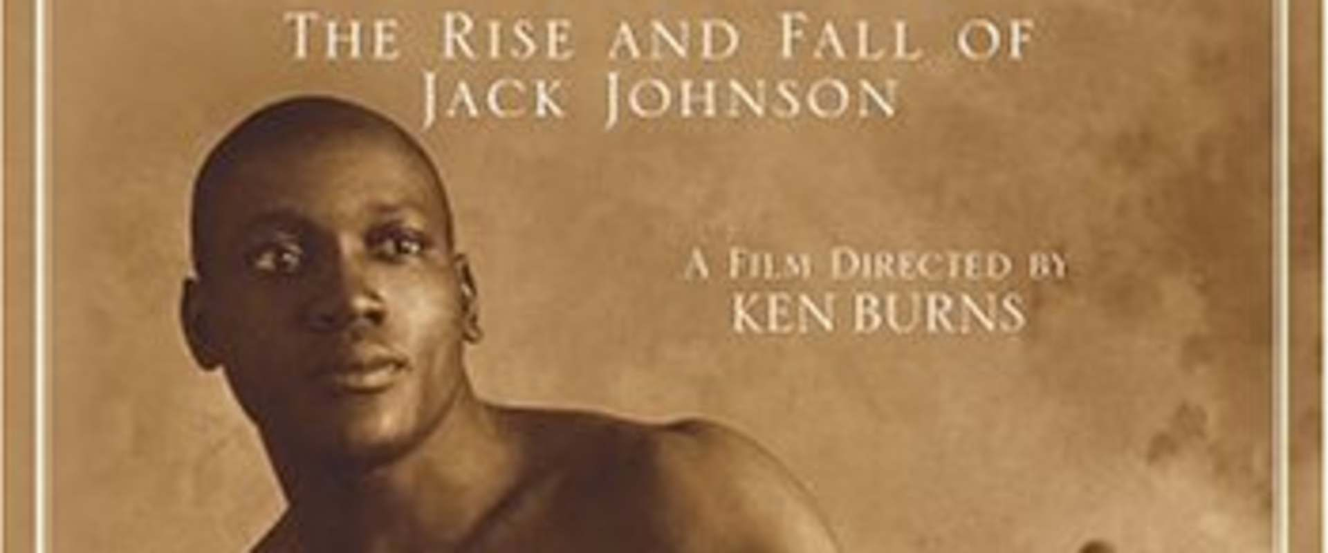 Unforgivable Blackness: The Rise and Fall of Jack Johnson background 1