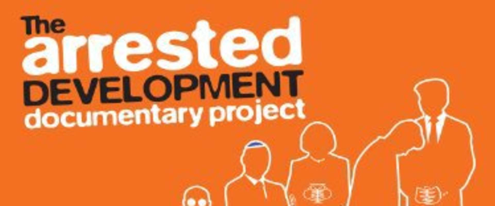The Arrested Development Documentary Project background 1