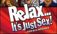 Relax... It's Just Sex Movie Still 2