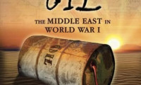 Blood and Oil: The Middle East in World War I Movie Still 1