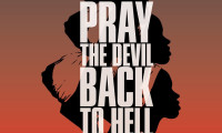 Pray the Devil Back to Hell Movie Still 6