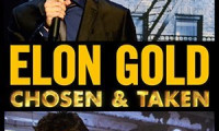 Elon Gold: Chosen & Taken Movie Still 1