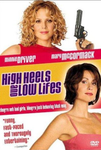 High Heels and Low Lifes Poster 1