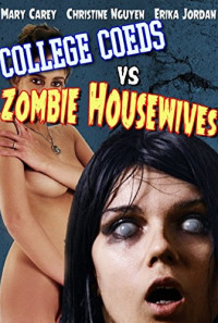 College Coeds vs. Zombie Housewives Poster 1