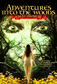 Adventures Into the Woods: A Sexy Musical Poster 1