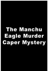 The Manchu Eagle Murder Caper Mystery Poster 1