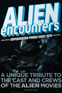 Alien Encounters: Superior Fan Power Since 1979 Poster 1
