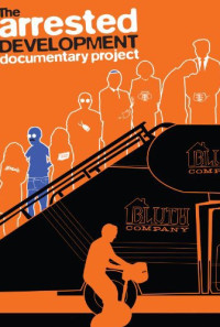 The Arrested Development Documentary Project Poster 1