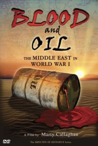 Blood and Oil: The Middle East in World War I Poster 1