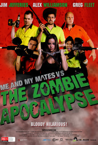Me and My Mates vs. The Zombie Apocalypse Poster 1