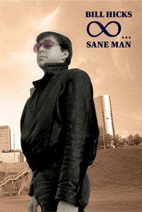 Bill Hicks: Sane Man Poster 1