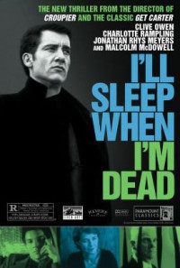 I'll Sleep When I'm Dead Poster 1